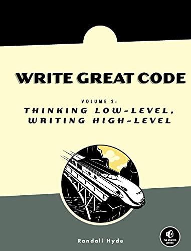 9781593270650: Write Great Code, Volume 2: Thinking Low-Level, Writing High-Level