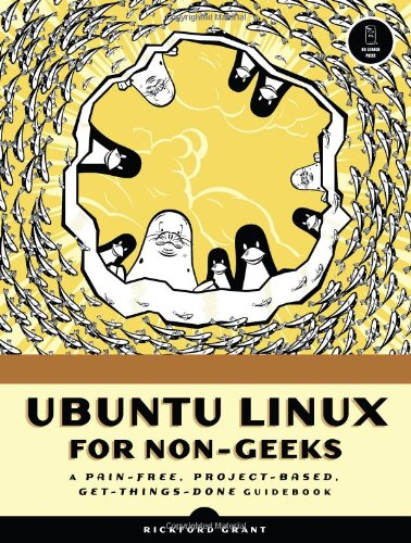9781593271183: Ubuntu Linux for Non-Geeks: A Pain-Free, Project-Based, Get-Things-Done Guidebook: A Pain-free, Project-based Get-things-done Guidebook, Book/CD Package