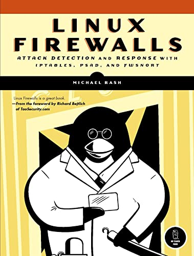 Linux Firewalls : Attack Detection and Response 9781593271411 System administrators need to stay ahead of new security vulnerabilities that leave their networks exposed every day. A firewall and an