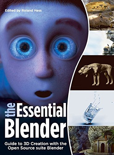 9781593271664: The Essential Blender: Guide to 3D Creation with the Open Source Suite Blender