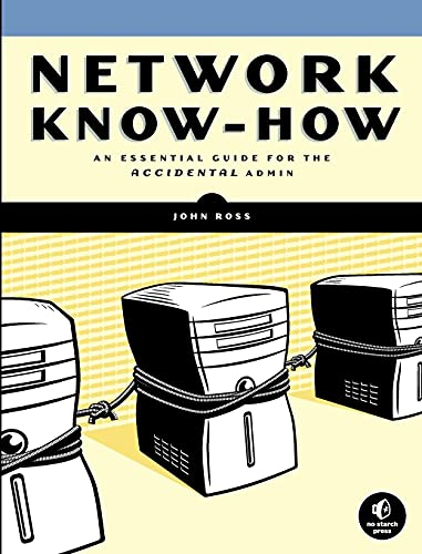 9781593271916: Network Know-How: An Essential Guide for the Accidental Admin: A Survival Guide for the Accidental Admin