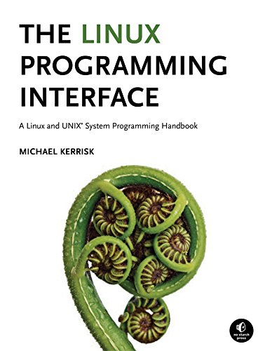 The Linux Programming Interface: A Linux and UNIX System Programming Handbook: Michael Kerrisk