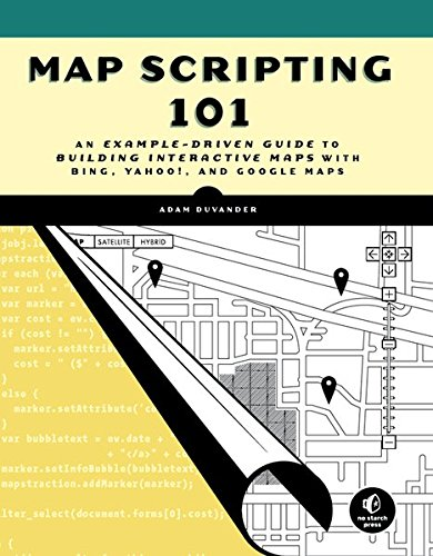 9781593272715: Map Scripting 101: An Example-Driven Guide to Building Interactive Maps with Bing, Yahoo!, and Google Maps