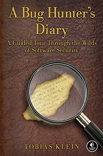 9781593273859: A Bug Hunter's Diary: A Guided Tour Through the Wilds of Software Security