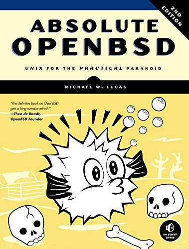 9781593274764: Absolute OpenBSD: UNIX for the Practical Paranoid