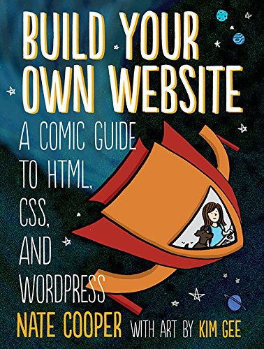 9781593275228: Build Your Own Website: A Comic Guide to HTML, CSS, and WordPress