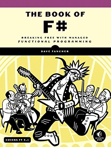 9781593275525: The Book of F#: Breaking Free with Managed Functional Programming