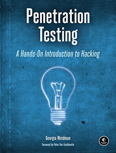 Penetration Testing: A Hands-On Introduction to Hacking: Weidman, Georgia