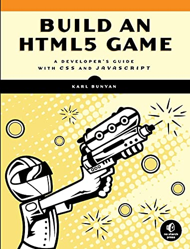9781593275754: Build an HTML5 Game: A Developer's Guide with CSS and JavaScript