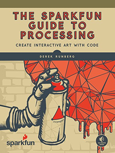 9781593276126: The SparkFun Guide to Processing: Create Interactive Art with Code