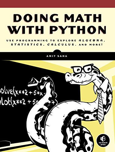 9781593276409: Doing Math with Python: Use Programming to Explore Algebra, Statistics, Calculus, and More!
