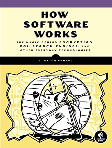 9781593276669: How Software Works: The Magic Behind Encryption, CGI, Search Engines, and Other Everyday Technologies