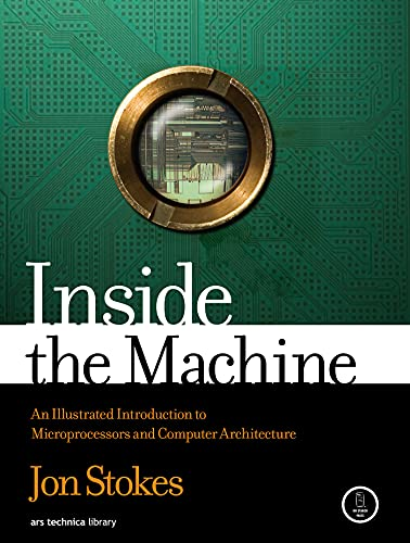 9781593276683: Inside the Machine: An Illustrated Introduction to Microprocessors and Computer Architecture