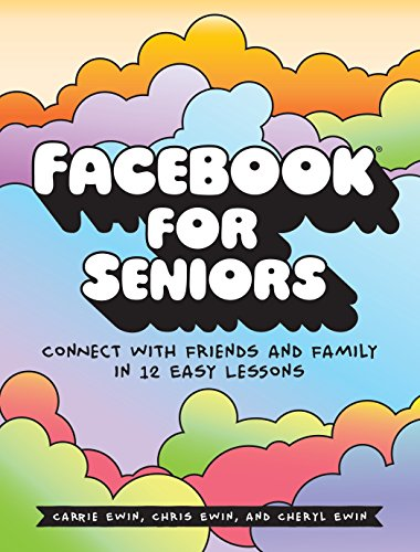 9781593277918: Facebook for Seniors: Connect with Friends and Family in 12 Easy Lessons