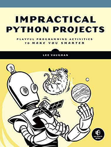 9781593278908: Impractical Python Projects: Playful Programming Activities to Make You Smarter
