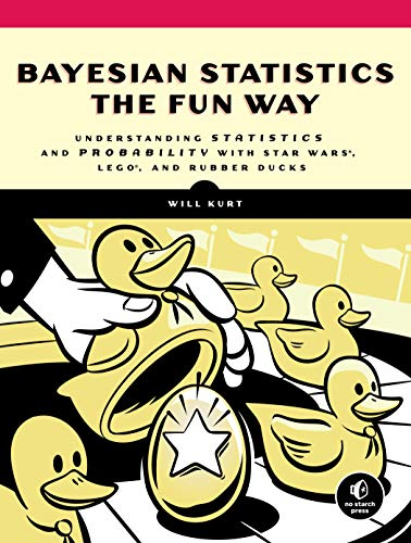 9781593279561: Bayesian Statistics the Fun Way: Understanding Statistics and Probability with Star Wars, LEGO, and Rubber Ducks