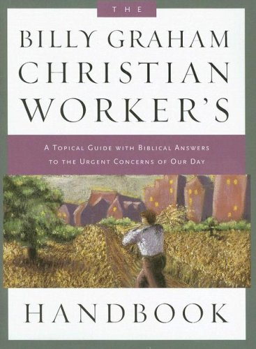 9781593280369: The Billy Graham Christian Worker's Handbook: A Topical Guide With Biblical Answers to the Urgent Concerns of Our Day