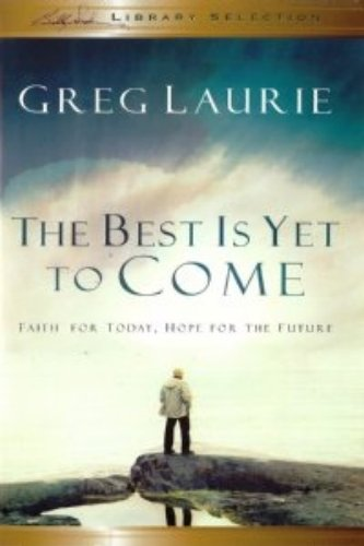 9781593280925: The Best Is Yet to Come: Faith for Today, Hope for the Future