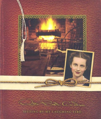 Sitting by My Laughing Fire: Ruth Bell Graham