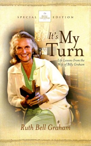 9781593281557: It's My Turn (Billy Graham Library Special Edition)