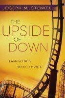 The Upside of Down: Finding Hope When It Hurts (1593281617) by Joseph M. Stowell