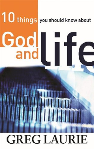 10 Things You Should Know About God and Life: Laurie, Greg