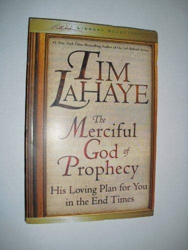 9781593282677: The Merciful God of Prophecy : His Loving Plan for You in the End Times