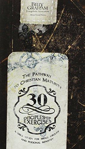 Pathway to Christian Maturity: 30 Discipleship Exercises: Graham, Billy