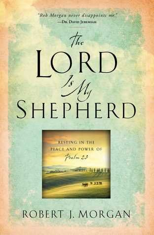 9781593284329: The Lord Is My Shepherd: Resting in the Peace and Power of Psalm 23