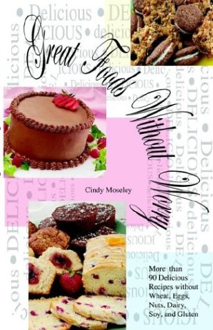 9781593301163: Great Foods Without Worry: More than 90 Delicious Recipes without Wheat,
