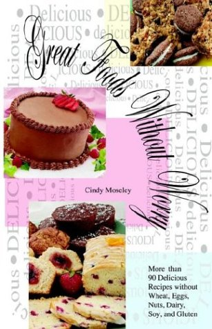 9781593301170: Great Foods Without Worry: More than 90 Delicious Recipes without Wheat,