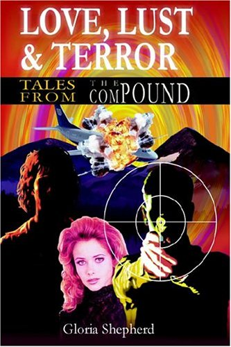 9781593302238: Love, Lust and Terror: Tales from the Compound