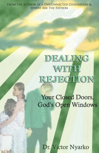Dealing With Rejection: Nyarko, Dr. Victor T.
