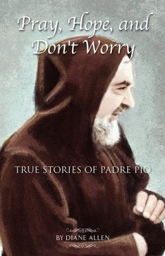 9781593305758: Pray, Hope, and Don't Worry: True Stories of Padre Pio