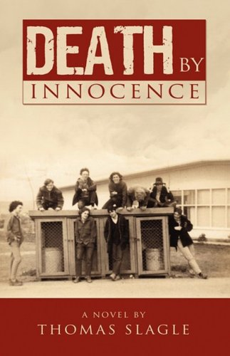DEATH BY INNOCENCE: Thomas Slagle