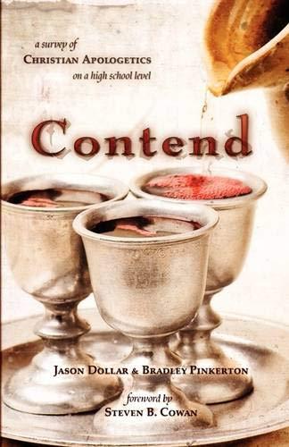 Contend: A Survey of Christian Apologetics on: Jason Dollar; Bradley