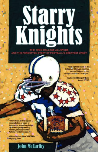 9781593306311: Starry Knights: The 1963 College All - Stars and the Forgotten Story of Football's Greatest Upset
