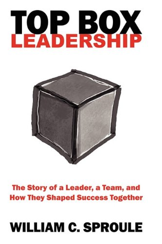 9781593306601: TOP Box Leadership: The Story of a Leader, a Team, and How They Shaped Success Together