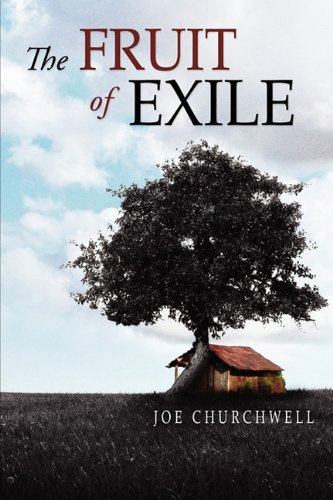 The Fruit of Exile: Joe Churchwell
