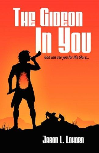 9781593307332: The Gideon in You