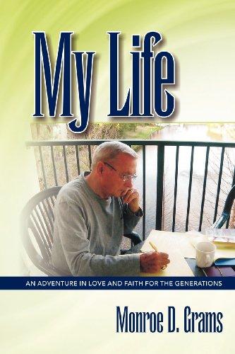 My Life: Grams, Monroe D.