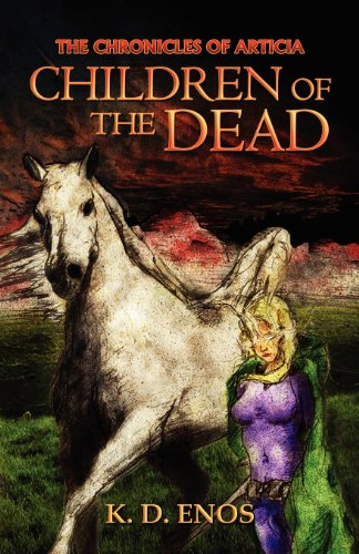 The Chronicles of Articia: Children of the Dead: Enos, K.D.
