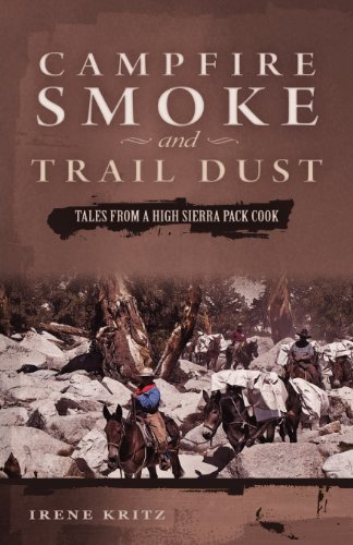 Campfire Smoke and Trail Dust: Tales from: Irene Kritz