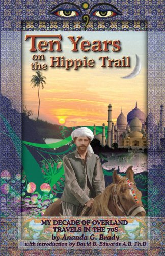 9781593308100: Ten Years On The Hippie Trail: My Decade of Overland Travel in the 70's