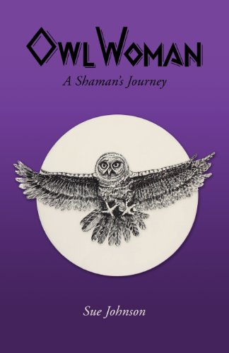 9781593308278: Owl Woman: A Shaman's Journey