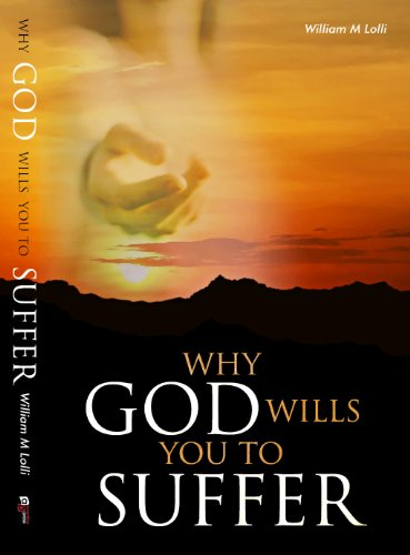 Why God Wills You to Suffer: Lolli, William M.