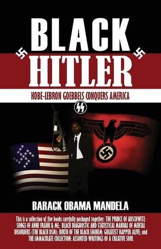 9781593308643: Black Hitler: Kobe-Lebron Goebbels Conquers America