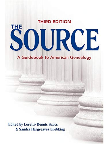 The Source: A Guidebook of American Genealogy.: Szucs, Loretto Dennis
