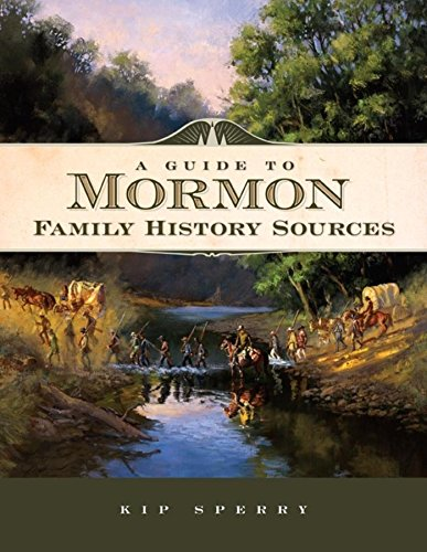9781593313012: A Guide to Mormon Family History Sources