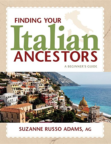 Finding Your Italian Ancestors: A Beginner's Guide (Finding Your Ancestors): Adams, Suzanne ...